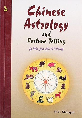 Chinese Astrology and Fortune Telling: U.C. Mahajan