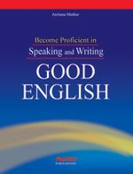 9788122310948: Become Proficient in Speaking and Writing Good English