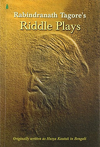 Riddle Plays: RabindraNath Tagore