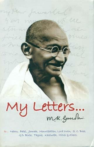 My Letters. M.K.Gandhi: Shrikant Prasoon