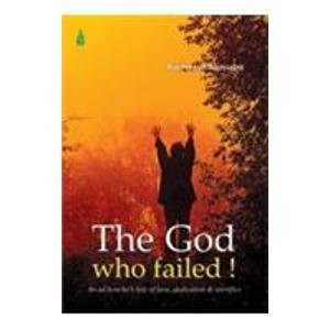 The God Who Failed!: An ad Honcho?s Tale of Love, Dedication and Sacrifice: Rushikesh Samudra