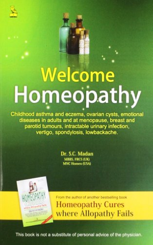Welcome Homeopathy: S.C. Madan
