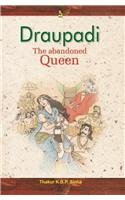 Draupadi The Abandoned Queen: Thakur Kbp Sinha
