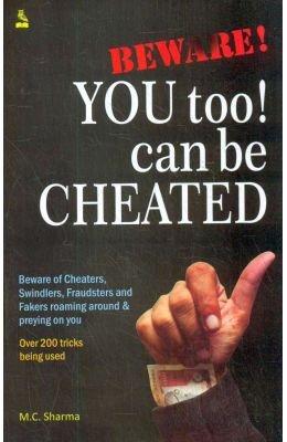Beware You Too! Can Be Cheated: M.C.Sharma
