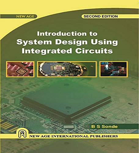 Introduction to System Design Using Integrated Circuits: B.S. Sonde