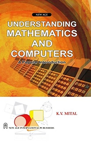 Understanding Mathematics And Computers, First Edition: Mital, K.V.