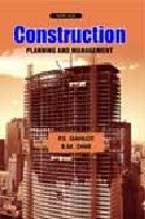 Construction: Planning and Management: B.M. Dhir,P.S. Gahlot