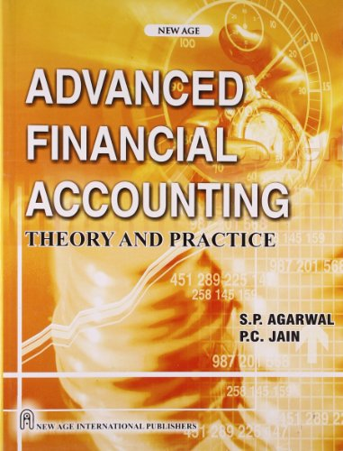 Advanced Financial Accounting Theory and Practice: P.C. Jain,S.P. Agrawal