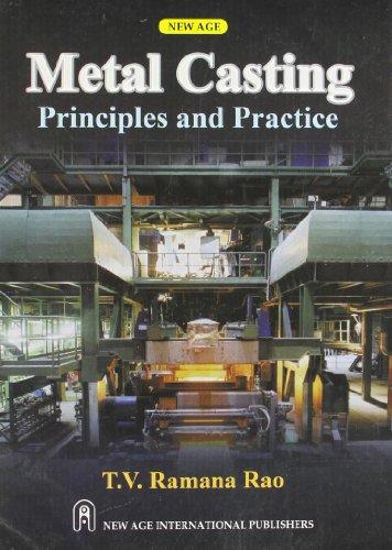 Metal Casting: Principles and Practice: Ramana Rao, T.V