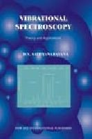 Vibrational Spectroscopy: Theory And Applications, First Edition: Sathyanarayana, D.N.