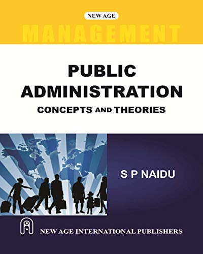 Public Administration: Concepts and Theories: S.P. Naidu