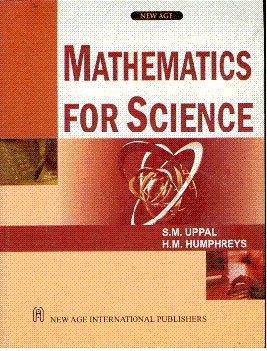 Mathematics For Science: H.M. Humphreys,S.M. Uppal
