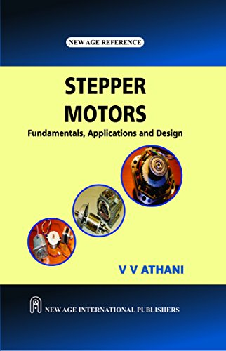 Stepper Motors: Fundamentals, Applications and Design: V. V. Athani