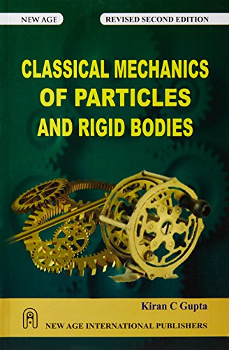 9788122410242: Classical Mechanics of Particles and Rigid Bodies