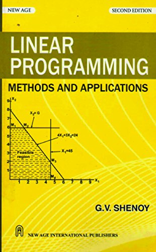 Linear Programming: Methods and Applications: G.V. Shenoy