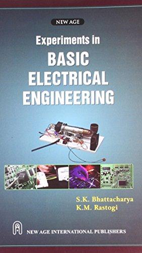 Experiments in Basic Electrical Engineering: K.M. Rastogi,S.K. Bhattacharya