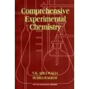 Comprehensive Experimental Chemistry: Sudha Raghav,V.K. Ahluwalia