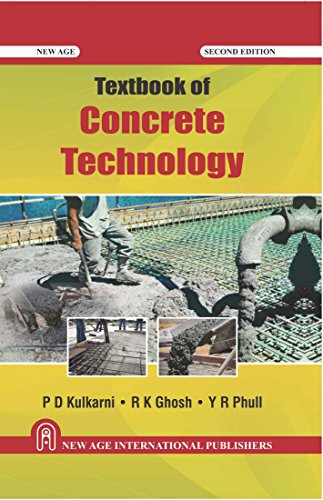 Textbook of Concrete Technology (Second Edition): P.D. Kulkarni,R.K. Ghosh,Y.R. Phull