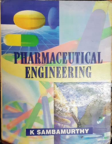 Pharmaceutical Engineering: K. Sambamurthy