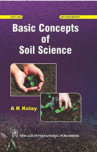 Basic Concepts of Soil Science (Second Edition): Ajit Kumar Kolay