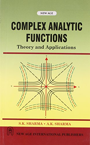 Complex Analytic Functions:Theory and Applications: A.K. Sharma,S.K. Sharma
