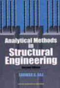 Analytical Methods In Structural Engineering, Second Edition: Raz Sarwar, Alam