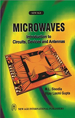 Microwaves: Introduction to Circuits Devices and Antennas: M.L. Sisodia,Vijay Laxmi