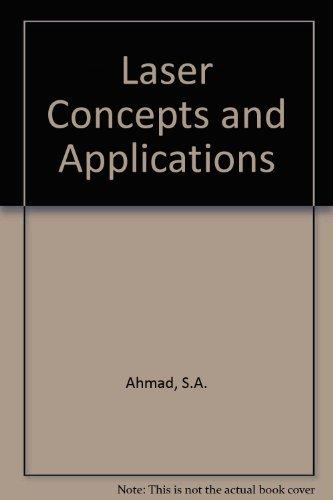 Laser Concepts and Applications: S.A. Ahmad