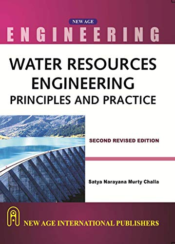 Water Resources Engineering : Principles And Practice,: Murthy Challa, Satya