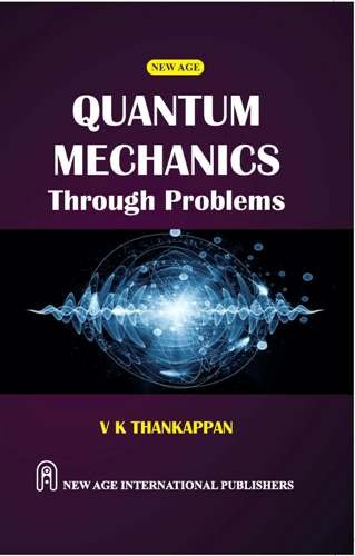 Quantum Mechanics :Through Problems, First Edition: Thankappan, V.K.