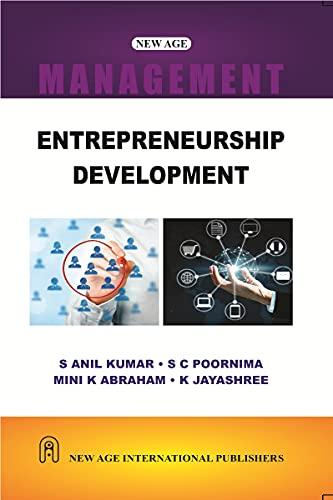 Entrepreneurship Development: K. Jayashree,M.K. Abraham,S. Anil Kumar,S.C. Poornima
