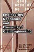 Engineering Mechanics And Elements Of Civil Engineering,: Bhavikatti, S.S.