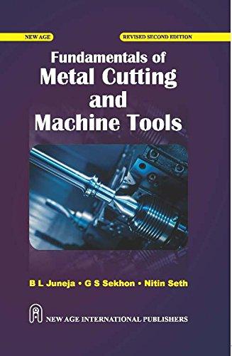 Fundamentals of Metal Cutting and Machine Tools: Juneja, B.L.