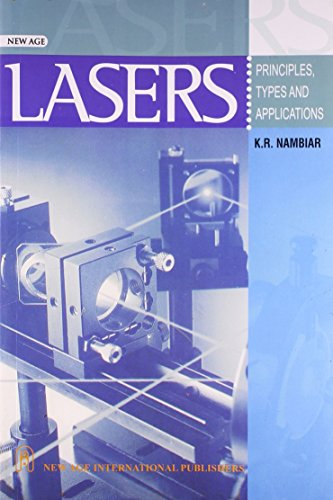 Lasers: Principles, Types and Applications: K.R. Nambiar