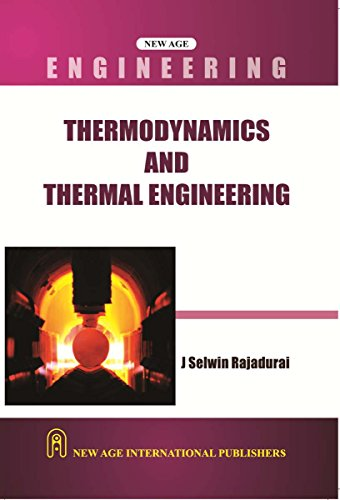 Thermodynamics And Thermal Engineering, First Edition: Rajadurai, J. Selwin