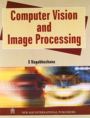 Computer Vision and Image Processing: S. Nagabhushana