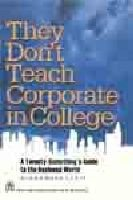 9788122417272: They Don't Teach Corporate in College