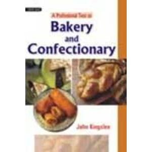 A Professional Text to Bakery and Confectionary: John J. Kingslee