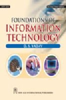 Foundations of Information Technology: D. S. Yadav