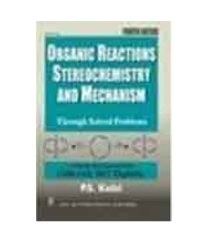9788122417661: Organic Tractions Stereochemistry and Mechanism Through Solved Problems