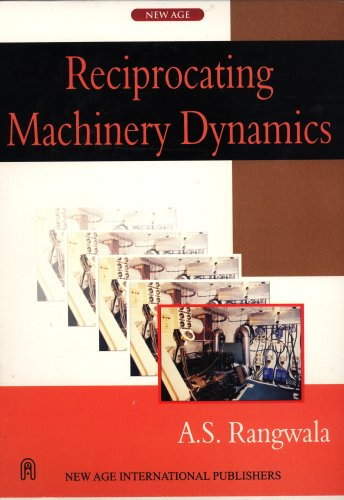 Reciprocating Machinery Dynamics, First Edition: Rangwala, A.S.