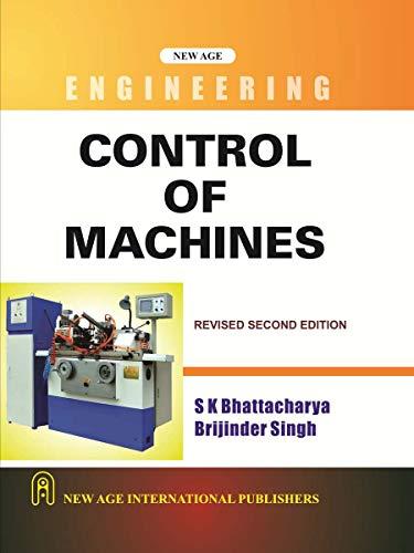 Control of Machines (Revised Second Edition): Brijinder Singh,S.K. Bhattacharya