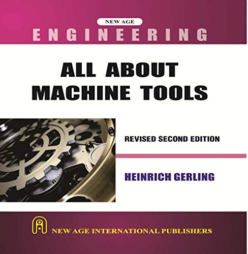 All About Machine Tools, Second Edition: Gerling, H.