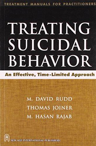 Treating Suicidal Behavior: An Effective, time-limited Approach: M. David Rudd,M. Hasan Rajab,...