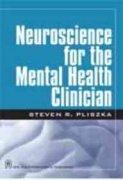 Neuroscience for the Mental Health Clinician: R.Steven Pliszka