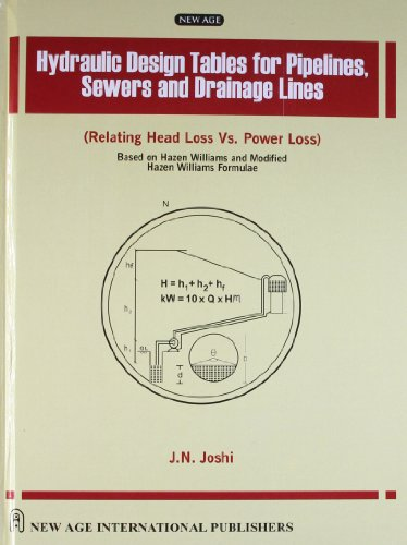 Hydraulic Design Tables for Pipelines, Sewers and Drainage Lines: J.N. Joshi