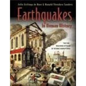 Earthquakes in Human History: De Zeilinga Jella Boer,Theodore Donald Sanders