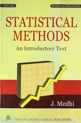 Statistical Methods: An Introductory Text (Revised Second Edition): J. Medhi