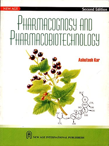 Pharmacognosy and Pharmacobiotechnology (Second Edition): Ashutosh Kar