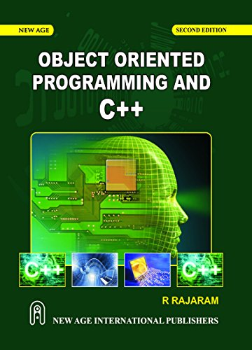 Object Oriented Programming and C++: R. Rajaram